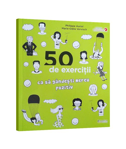50-de-exercitii-ca-sa-gandesti-mereu-pozitiv